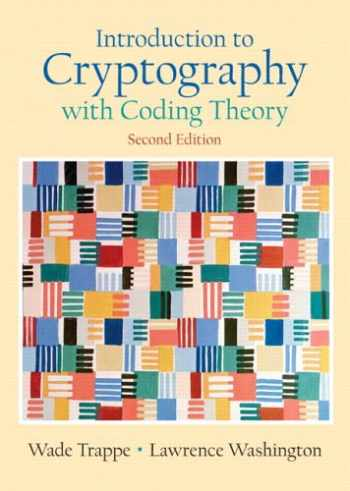 9780131862395-0131862391-Introduction to Cryptography with Coding Theory (2nd Edition)