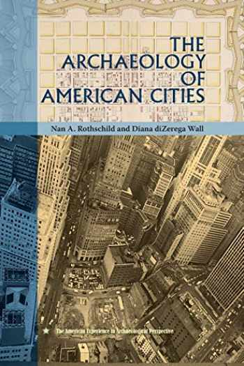 9780813061948-0813061946-The Archaeology of American Cities (American Experience in Archaeological Pespective)