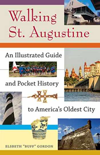 9780813060835-0813060834-Walking St. Augustine: An Illustrated Guide and Pocket History to America's Oldest City