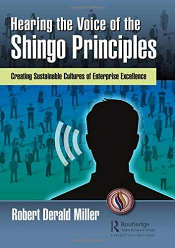 9780815387046-0815387040-Hearing the Voice of the Shingo Principles: Creating Sustainable Cultures of Enterprise Excellence