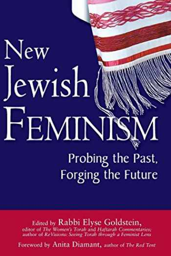 9781683362203-1683362209-New Jewish Feminism: Probing the Past, Forging the Future