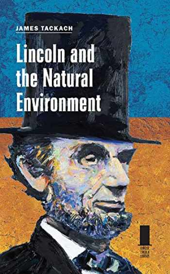 9780809336982-0809336987-Lincoln and the Natural Environment (Concise Lincoln Library)