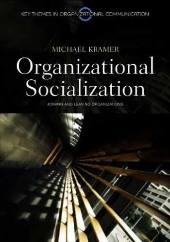 9780745646350-0745646352-Organizational Socialization: Joining and Leaving Organizations