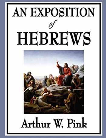 9781604596816-1604596813-An Exposition of Hebrews