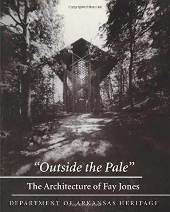 9781557285430-1557285438-Outside the Pale: The Architecture of Fay Jones