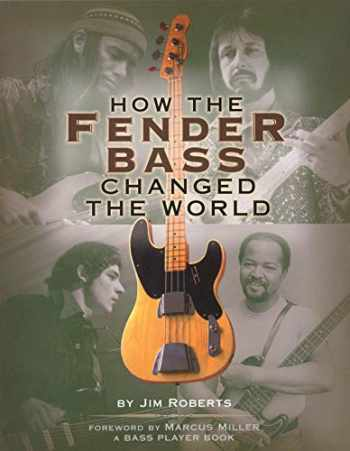 9780879306304-0879306300-How the Fender Bass Changed the World