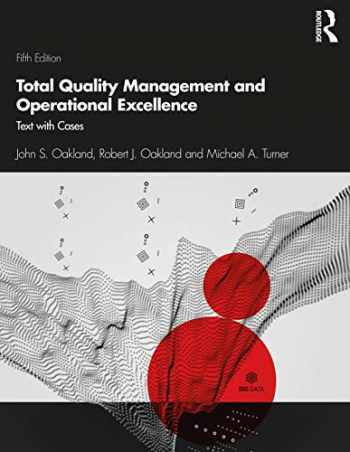 9781138673410-1138673412-Total Quality Management and Operational Excellence: Text with Cases