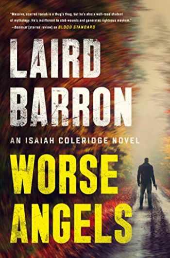 9780593084991-0593084993-Worse Angels (An Isaiah Coleridge Novel)