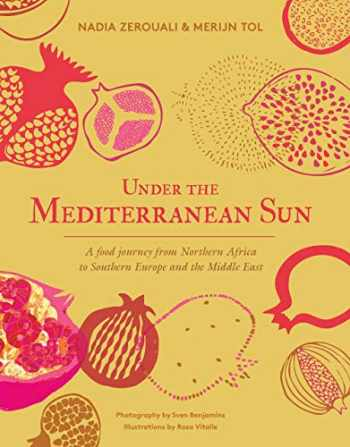 9781925811315-192581131X-Under the Mediterranean Sun: A food journey from Northern Africa to Southern Europe and the Middle East