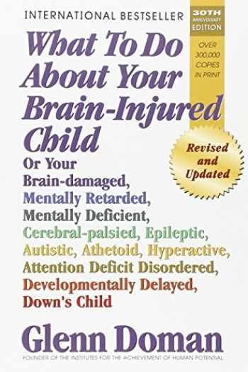 9780757001864-0757001866-What To Do About Your Brain-injured Child