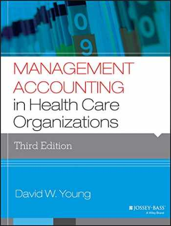 9781118653623-1118653629-Management Accounting in Health Care Organizations (Jossey-Bass Public Health)