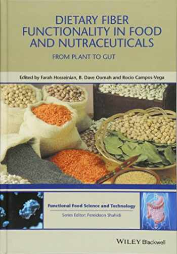 9781119138051-1119138051-Dietary Fibre Functionality in Food and Nutraceuticals: From Plant to Gut (Hui: Food Science and Technology)