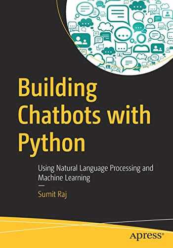 9781484240953-1484240952-Building Chatbots with Python: Using Natural Language Processing and Machine Learning