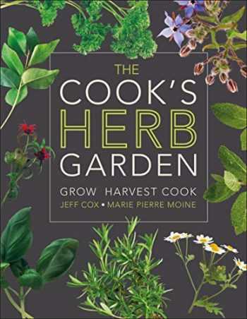 9780756658694-0756658691-The Cook's Herb Garden: Grow, Harvest, Cook