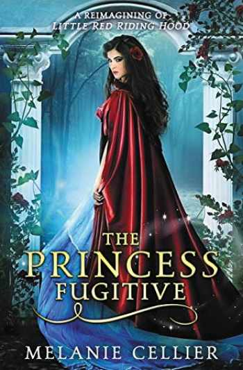 9780980696387-0980696380-The Princess Fugitive: A Reimagining of Little Red Riding Hood (The Four Kingdoms) (Volume 2)