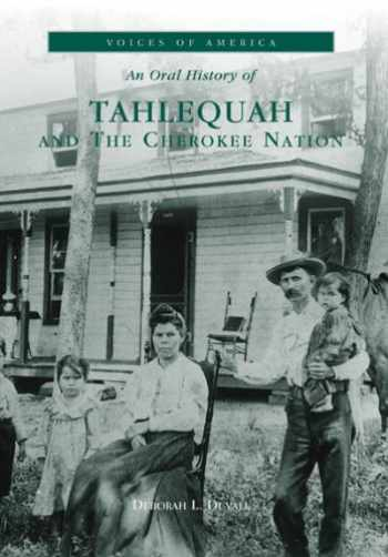 9780738507828-0738507822-Tahlequah and the Cherokee Nation (OK) (Voices of America)