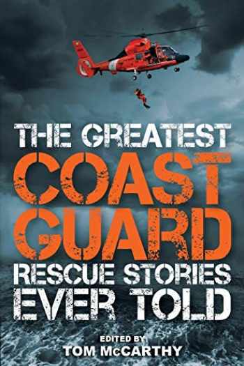 9781493027026-1493027026-The Greatest Coast Guard Rescue Stories Ever Told