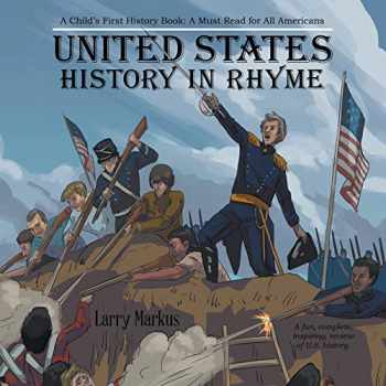 9781973636779-1973636778-United States History in Rhyme: A Child's First History Book: a Must Read for All Americans