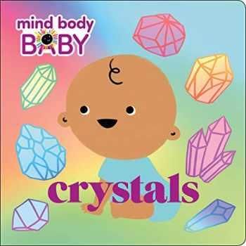 9781250249234-1250249236-Mind Body Baby: Crystals