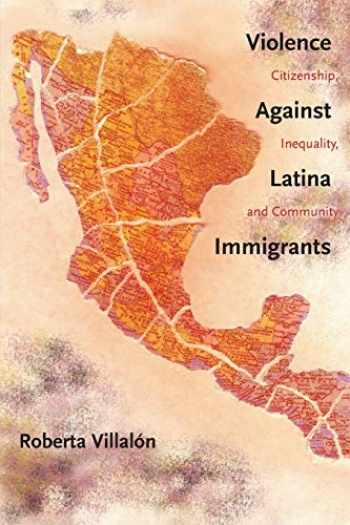 9780814788240-0814788246-Violence Against Latina Immigrants: Citizenship, Inequality, and Community