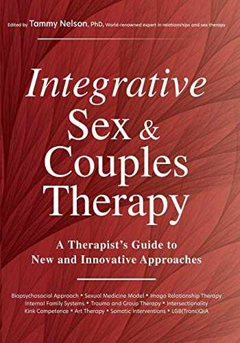 9781683732570-168373257X-Integrative Sex & Couples Therapy: A Therapist's Guide to New and Innovative Approaches