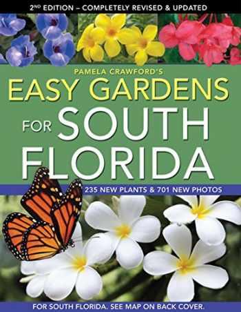 9780982997116-0982997116-Easy Gardens for South Florida, Second Edition