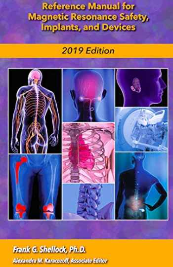 9780989163262-0989163261-Reference Manual for Magnetic Resonance Safety, Implants, and Devices: Edition 2019
