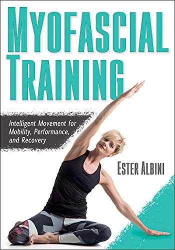 9781492594703-1492594709-Myofascial Training: Intelligent Movement for Mobility, Performance, and Recovery