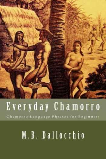 9780692404331-0692404333-Everyday Chamorro: Chamorro Language Phrases for Beginners