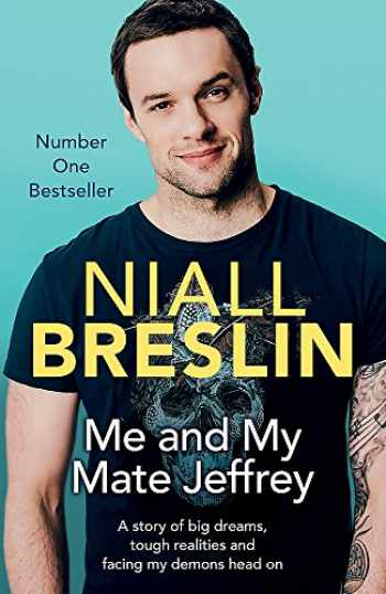 9781473631885-1473631882-Me and My Mate Jeffrey: A story of big dreams, tough realities and facing my demons head on