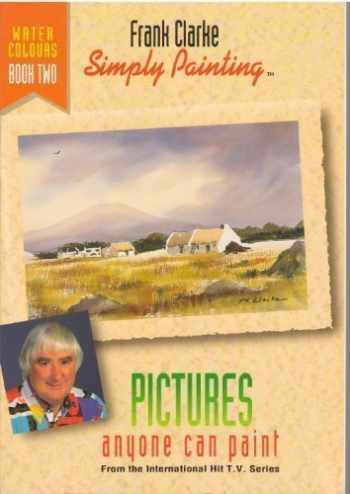 9780951251065-0951251066-Simply Painting Watercolours Book 2: Pictures Anyone Can Paint With Watercolours (Simply Painting Series) (Bk. 2)