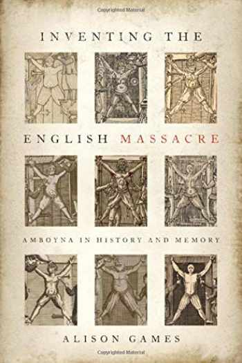 9780197507735-0197507735-Inventing the English Massacre: Amboyna in History and Memory