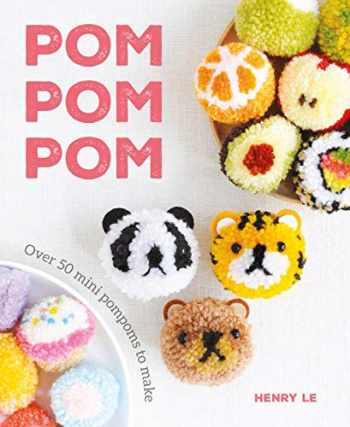 9781784945169-1784945161-Pom Pom Pom: Over 50 Mini Pompoms to Make