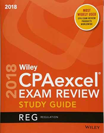 9781119481072-1119481074-Wiley CPAexcel Exam Review 2018 Study Guide: Regulation (Wiley CPAexcel Exam Review Regulation)