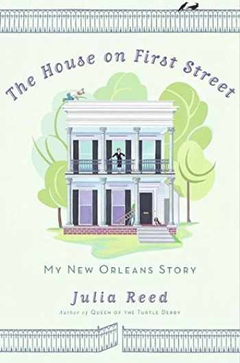 9780061136641-0061136646-The House on First Street: My New Orleans Story