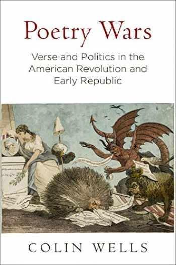 9780812249651-0812249658-Poetry Wars: Verse and Politics in the American Revolution and Early Republic (Early American Studies)