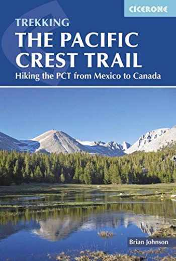 9781852849207-1852849207-The Pacific Crest Trail: Hiking the PCT from Mexico to Canada