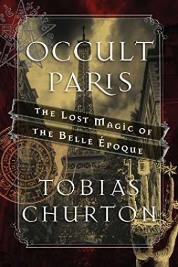 9781620555453-162055545X-Occult Paris: The Lost Magic of the Belle Époque