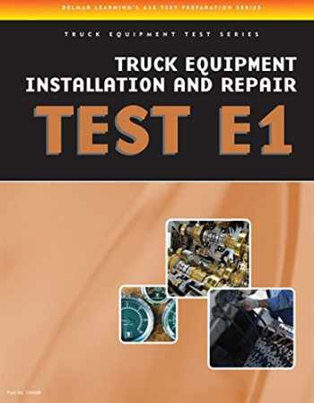 9781435439351-143543935X-ASE Test Preparation - Truck Equipment Test Series: Truck Equipment Installation and Repair, Test E1