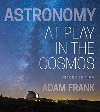 9780393673999-0393673995-Astronomy: At Play in the Cosmos (Second Edition)