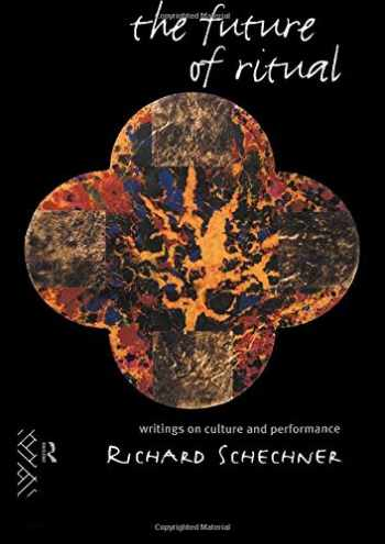 9780415046909-0415046904-The Future of Ritual: Writings on Culture and Performance