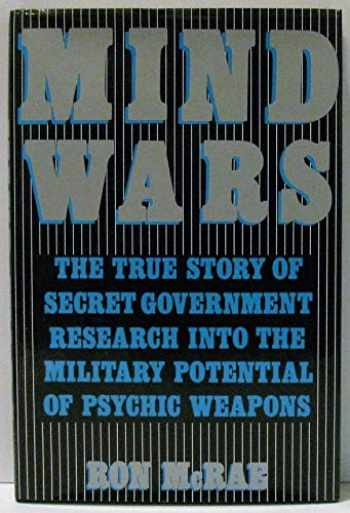 9780312533182-0312533187-Mind Wars: The True Story of Government Research into the Military Potential of Psychic Weapons