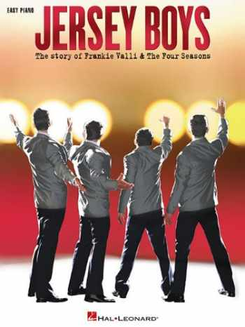 9781476868752-1476868751-Jersey Boys: The Story of Frankie Valli & The Four Seasons Piano Sheet Music (CHANT)