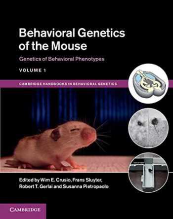 9781107034815-1107034817-Behavioral Genetics of the Mouse: Volume 1, Genetics of Behavioral Phenotypes (Cambridge Handbooks in Behavioral Genetics)