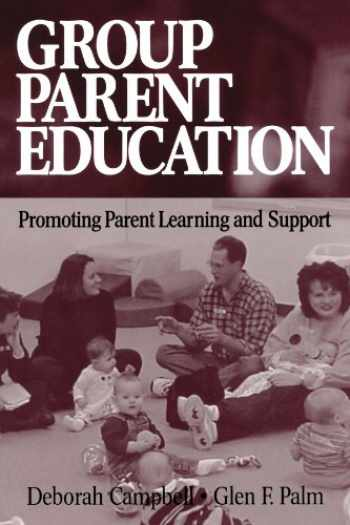 9780761927679-0761927670-Group Parent Education: Promoting Parent Learning and Support