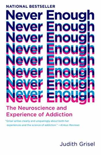 9780525434900-0525434909-Never Enough: The Neuroscience and Experience of Addiction