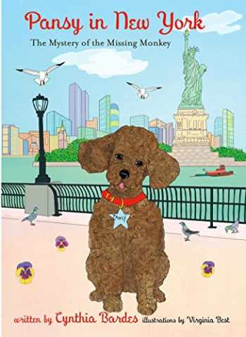 9780692613016-0692613013-Pansy in New York: The Mystery of the Missing Monkey (Pansy the Poodle Mystery Series)