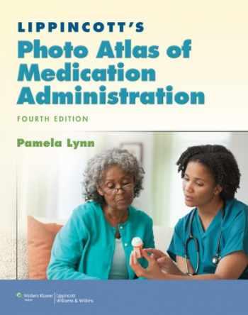9781451112481-1451112483-Lippincott's Photo Atlas of Medication Administration (Lynn, Lippincott's Photo Atlas of Medication Administration)