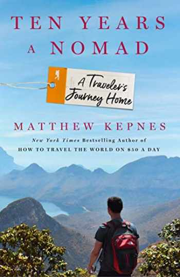 9781250190512-1250190517-Ten Years a Nomad: A Traveler's Journey Home