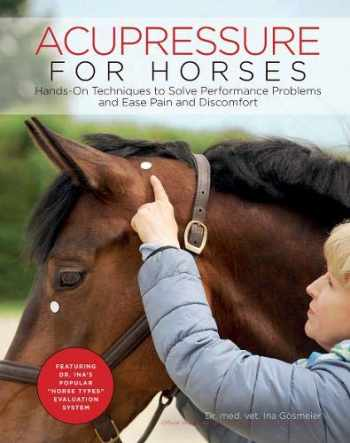 9781570767876-1570767874-Acupressure for Horses: Hands-On Techniques to Solve Performance Problems and Ease Pain and Discomfort